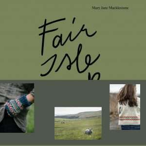 Mary Jane Mucklestone | Fair Isle Weekend | Cover